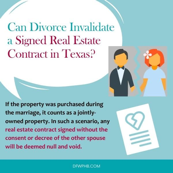 Infographic created by real estate investors, DFW Professional Home Buyers that answers if divorce can invalidate a real estate contract in Texas