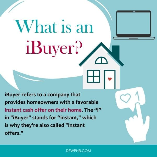 Infographic created by real estate investors, DFW Professional Home Buyers that answers what is an iBuyer